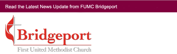 FUMC Bridgeport Latest Newsletter
